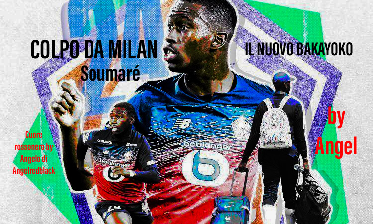 Milan, fisicità e sicurezza per te. The new Bakayoko: Soumaré