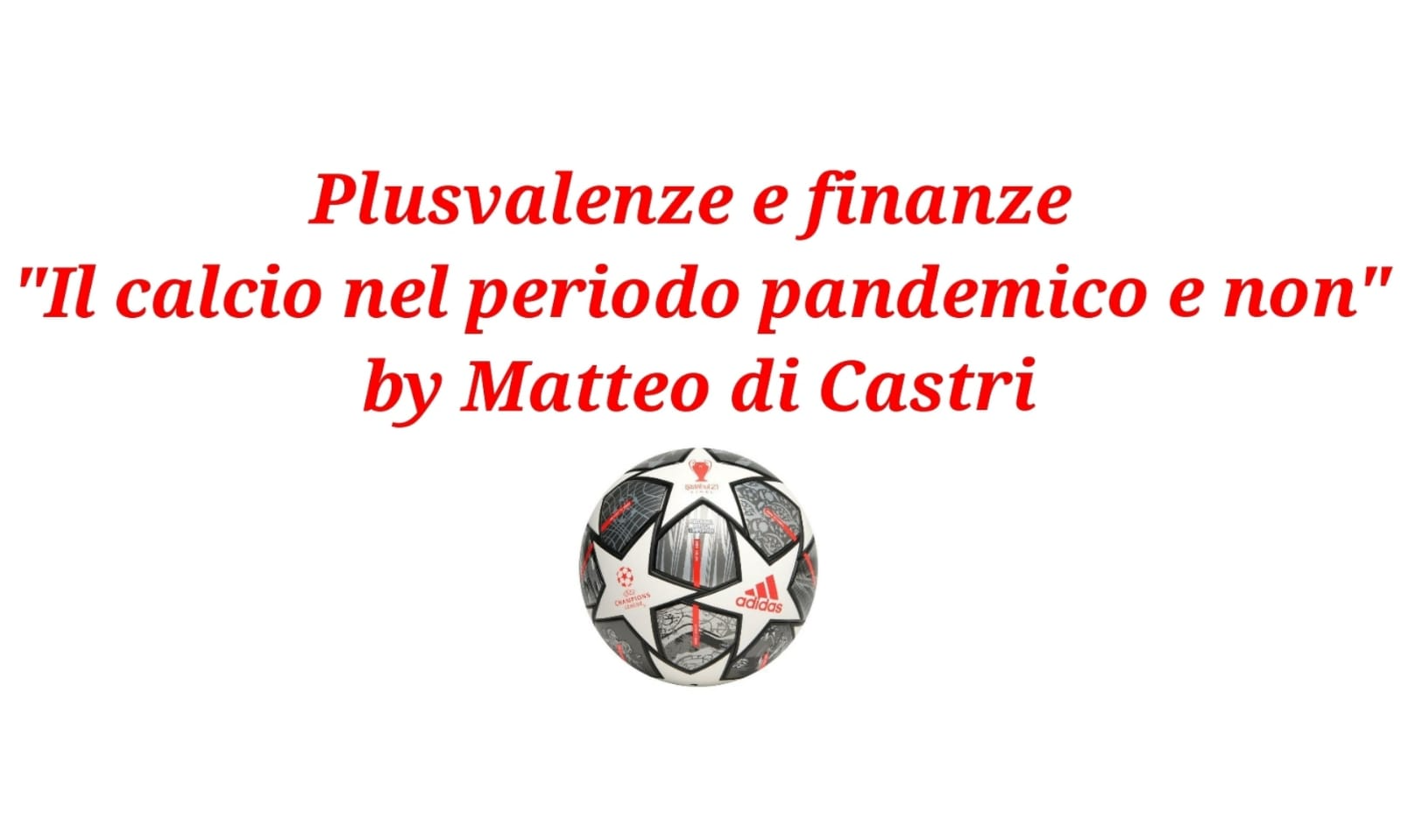 """Plusvalenze e finanze """"Il calcio in pandemia e non"""""""