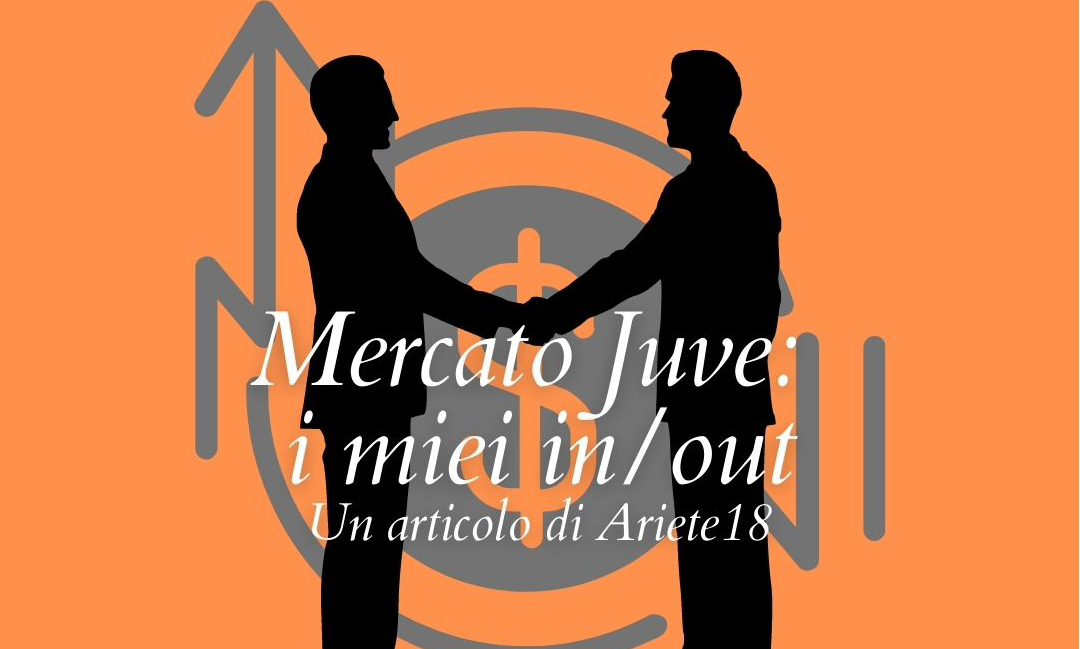 Mercato Juve: IN&OUT
